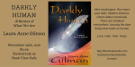 DARKLY HUMAN (now un-postponed and on-sale!)