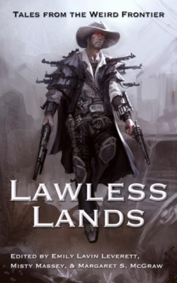 cover for Lawless Lands: Tales from the Weird Frontier