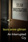 An INTERRUPTED CRY (Sylvan Investigations #4) is Live!