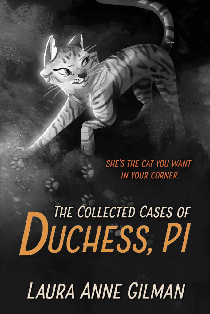 a tabby cat against a dark background, with the title THE COLLECTED CASES OF DUCHESS, PI by Laura Anne Gilman